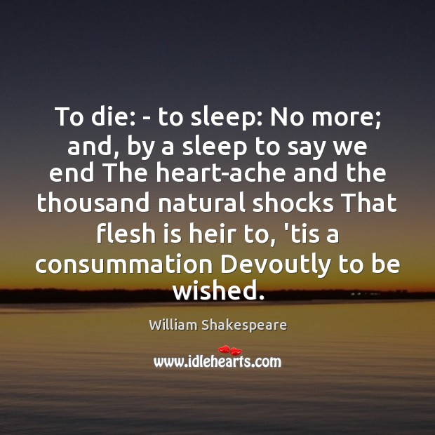 Image, To die: – to sleep: No more; and, by a sleep to