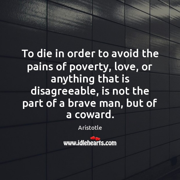 To die in order to avoid the pains of poverty, love, or Image
