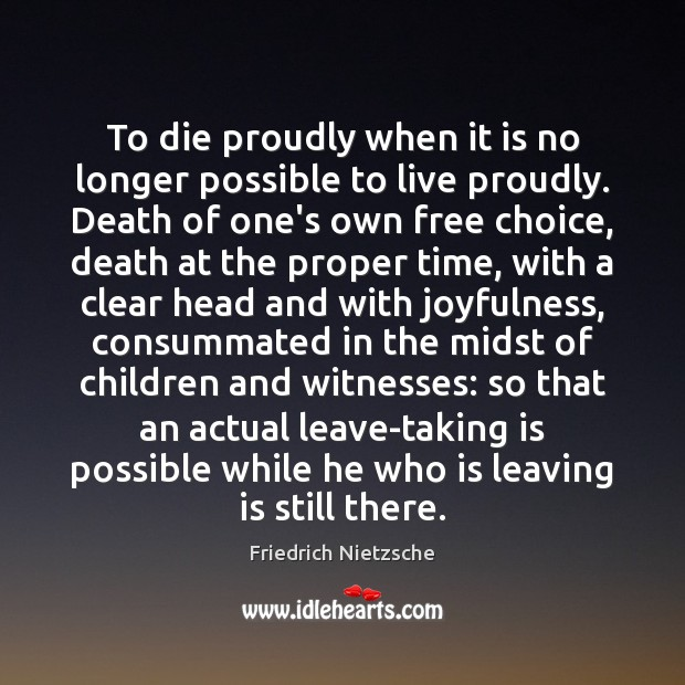 To die proudly when it is no longer possible to live proudly. Image