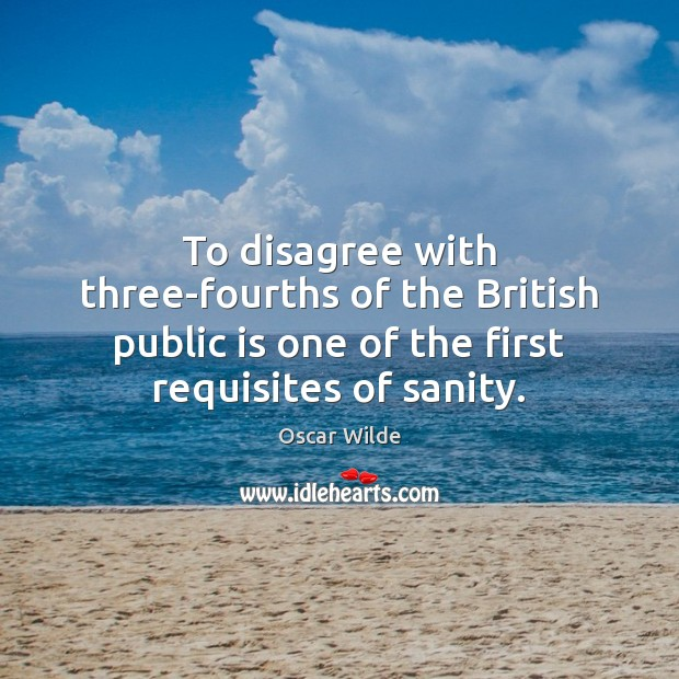Image, To disagree with three-fourths of the British public is one of the