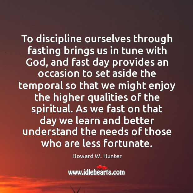 To discipline ourselves through fasting brings us in tune with God, and Image