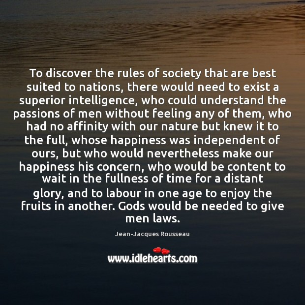 To discover the rules of society that are best suited to nations, Image