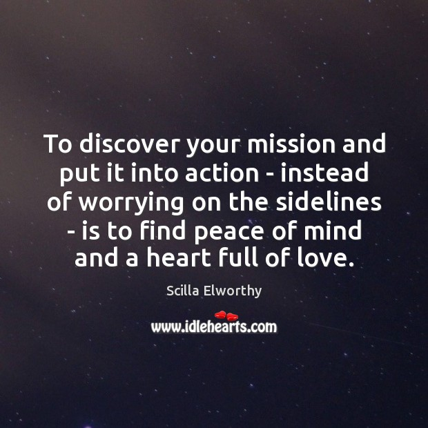 To discover your mission and put it into action – instead of Image