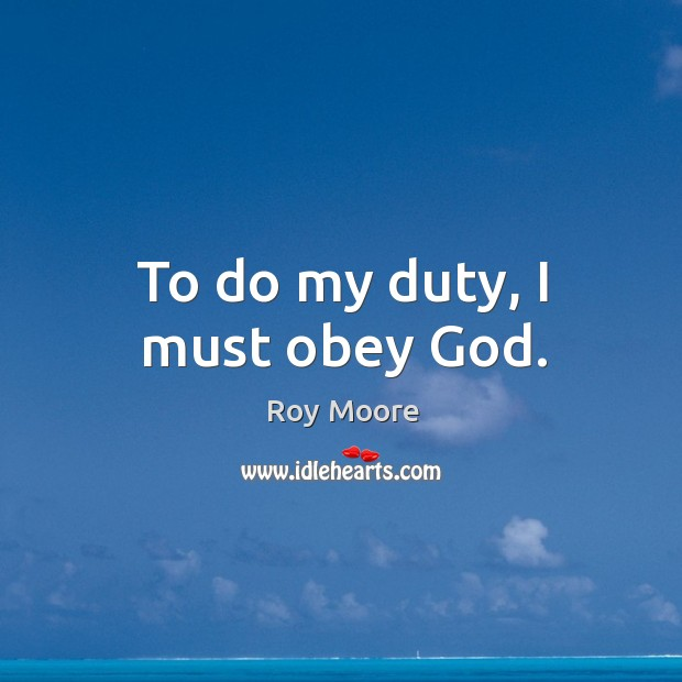 To do my duty, I must obey God. Image