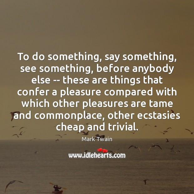 To do something, say something, see something, before anybody else — these Image