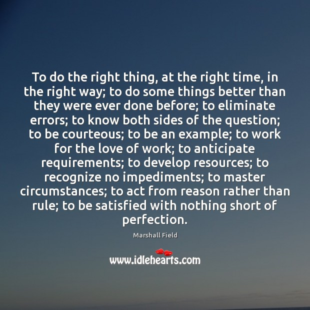 To do the right thing, at the right time, in the right Image