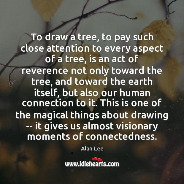 Image, To draw a tree, to pay such close attention to every aspect