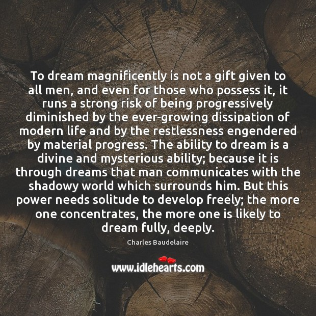 To dream magnificently is not a gift given to all men, and Image