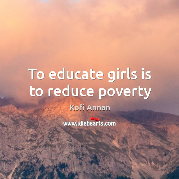 To educate girls is to reduce poverty Image