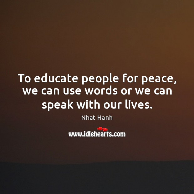 Image, To educate people for peace, we can use words or we can speak with our lives.