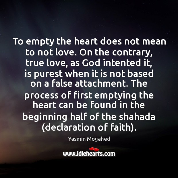 Image, To empty the heart does not mean to not love. On the