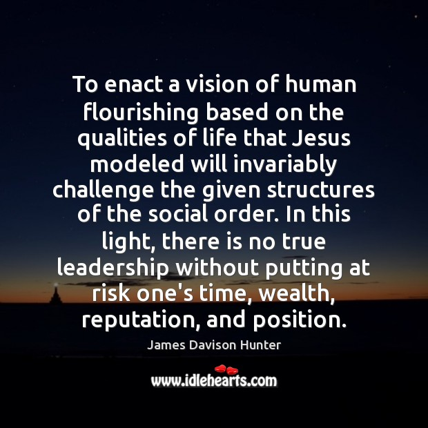 To enact a vision of human flourishing based on the qualities of Image