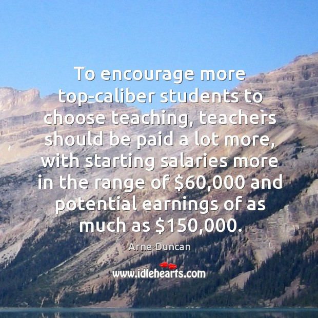 Image, To encourage more top-caliber students to choose teaching, teachers should be