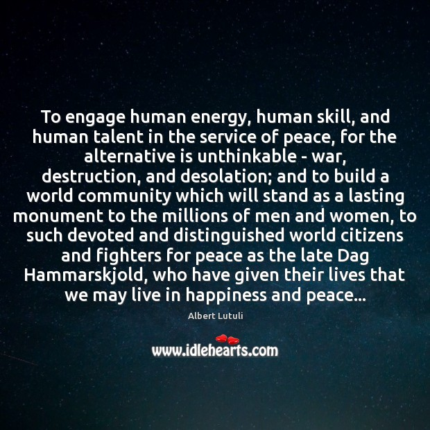 Image, To engage human energy, human skill, and human talent in the service
