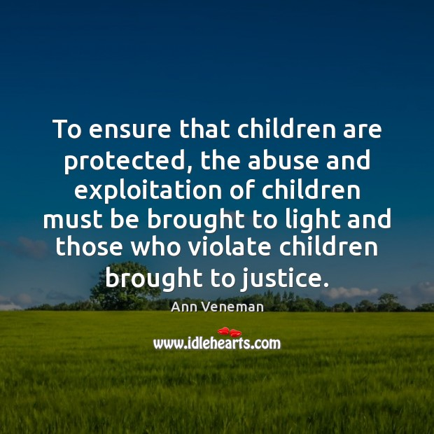 Image, To ensure that children are protected, the abuse and exploitation of children