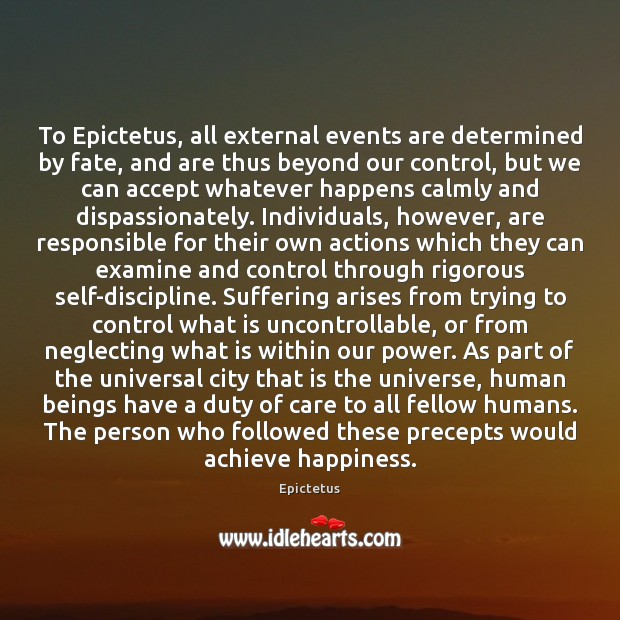 To Epictetus, all external events are determined by fate, and are thus Epictetus Picture Quote