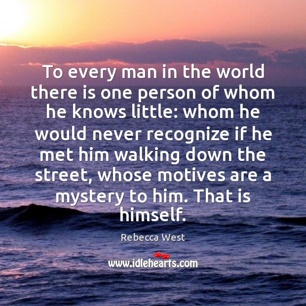To every man in the world there is one person of whom Rebecca West Picture Quote