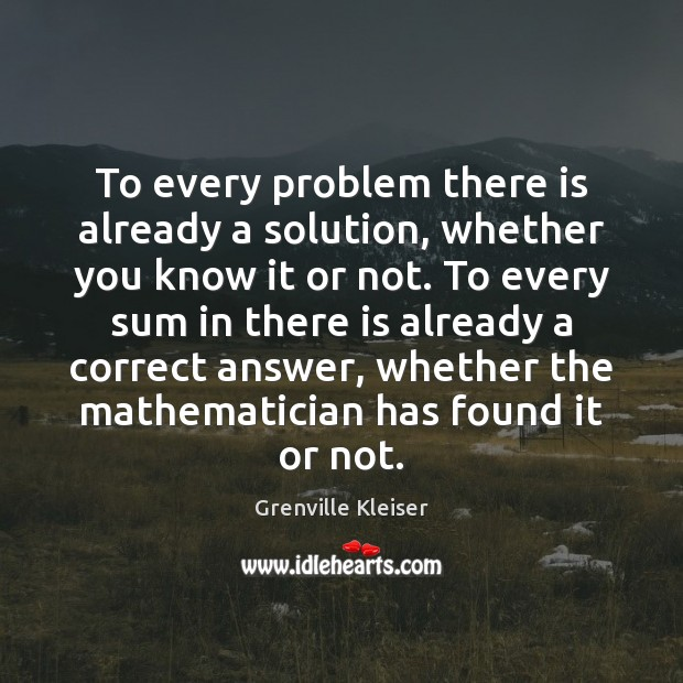 Image, To every problem there is already a solution, whether you know it
