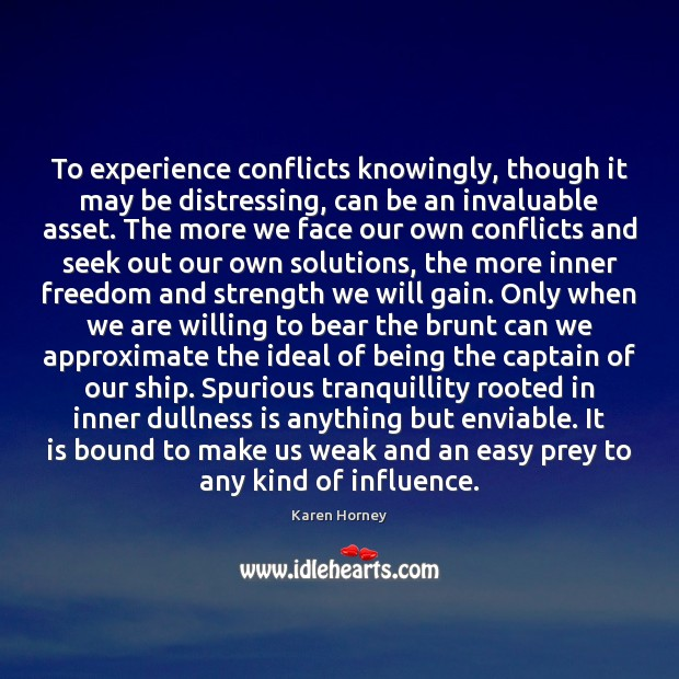To experience conflicts knowingly, though it may be distressing, can be an Image