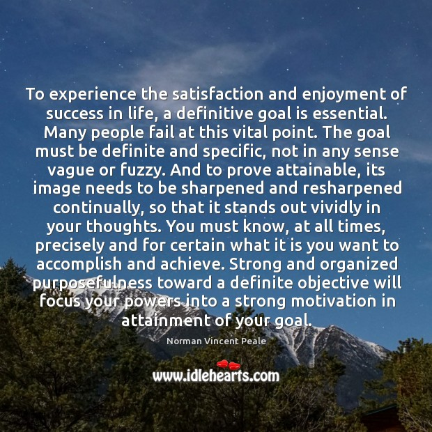 To experience the satisfaction and enjoyment of success in life, a definitive Image