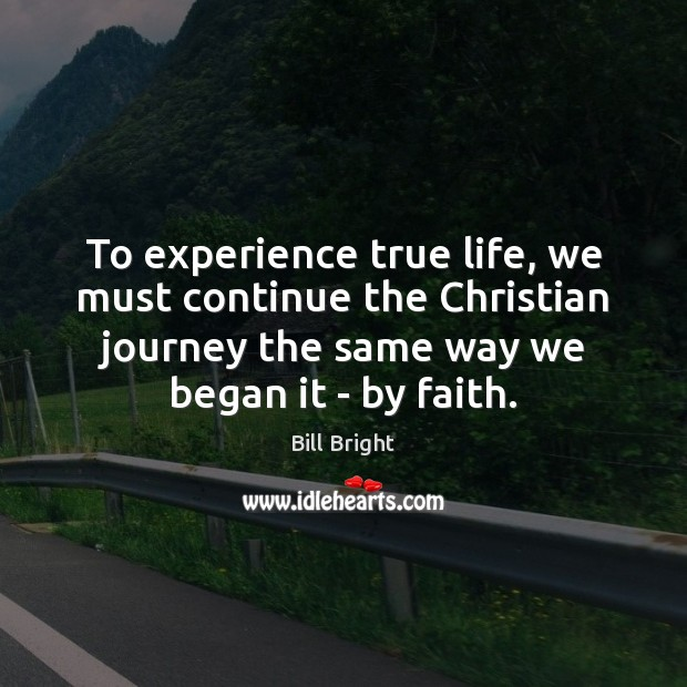 Image, To experience true life, we must continue the Christian journey the same