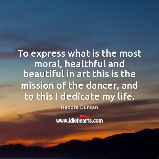 To express what is the most moral, healthful and beautiful in art Image