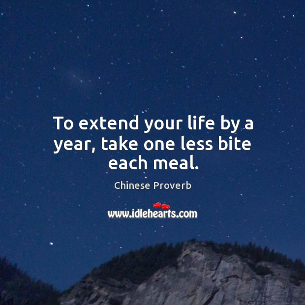 Image, To extend your life by a year, take one less bite each meal.