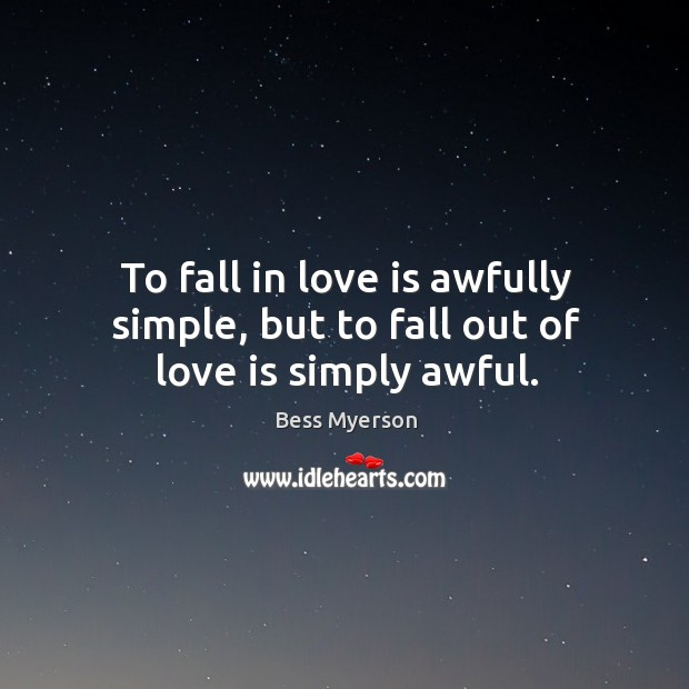 Image, To fall in love is awfully simple, but to fall out of love is simply awful.