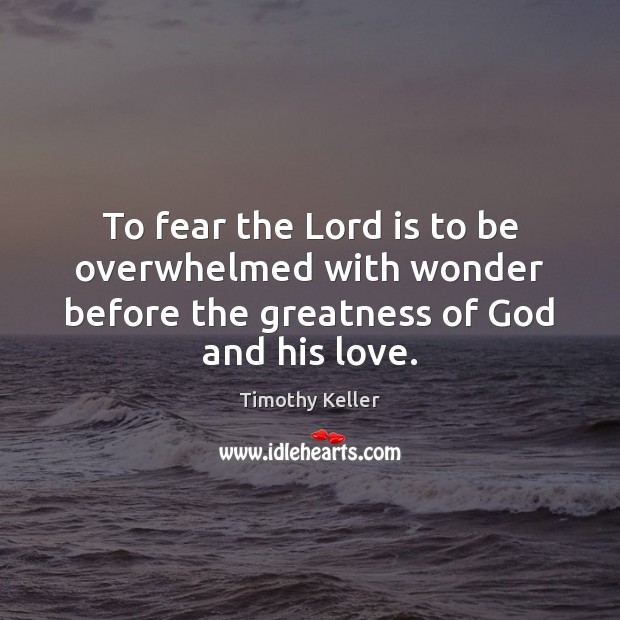 Image, To fear the Lord is to be overwhelmed with wonder before the