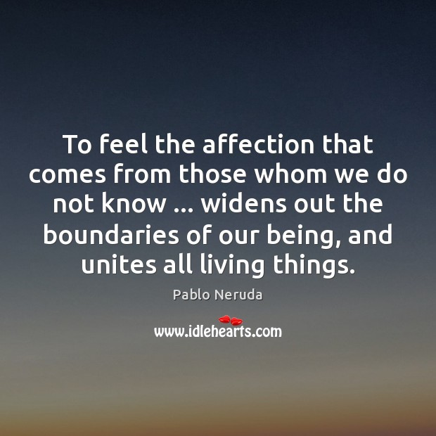 To feel the affection that comes from those whom we do not Image
