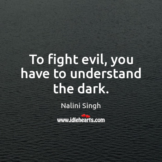 Image, To fight evil, you have to understand the dark.