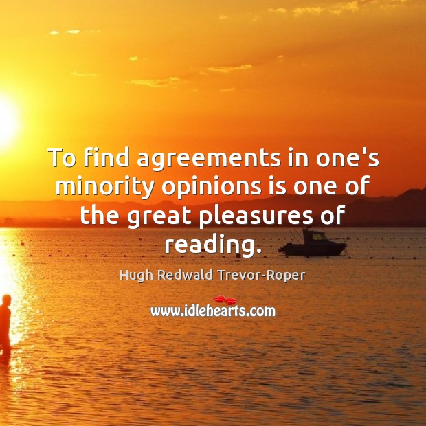To find agreements in one's minority opinions is one of the great pleasures of reading. Image