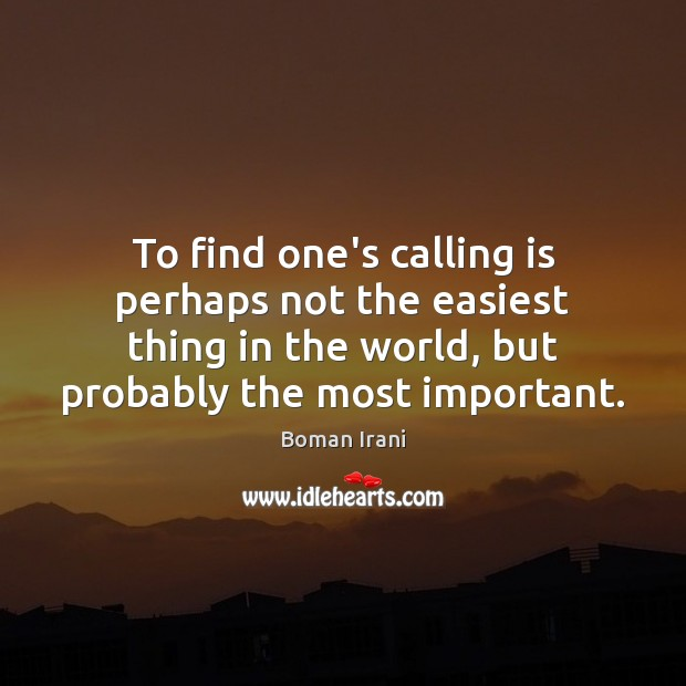 Image, To find one's calling is perhaps not the easiest thing in the