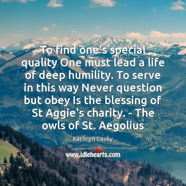 Image, To find one's special quality One must lead a life of deep