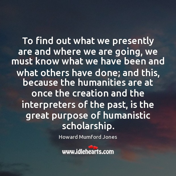 To find out what we presently are and where we are going, Image