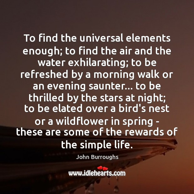 To find the universal elements enough; to find the air and the Spring Quotes Image