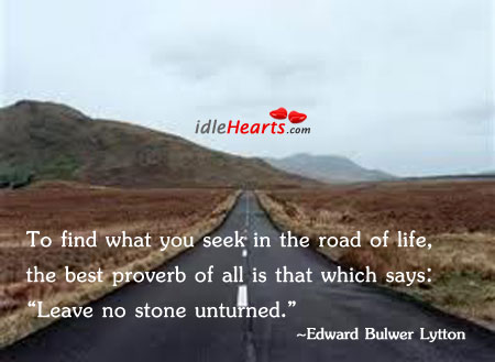 To find what you seek in the road. Image