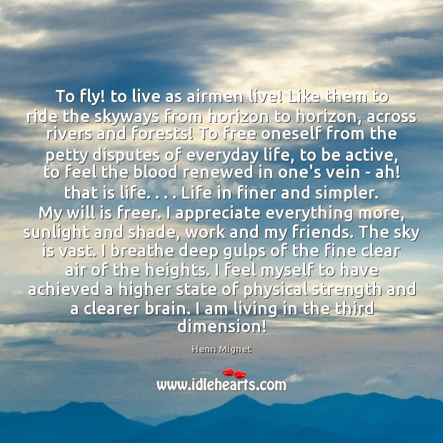 Image, To fly! to live as airmen live! Like them to ride the