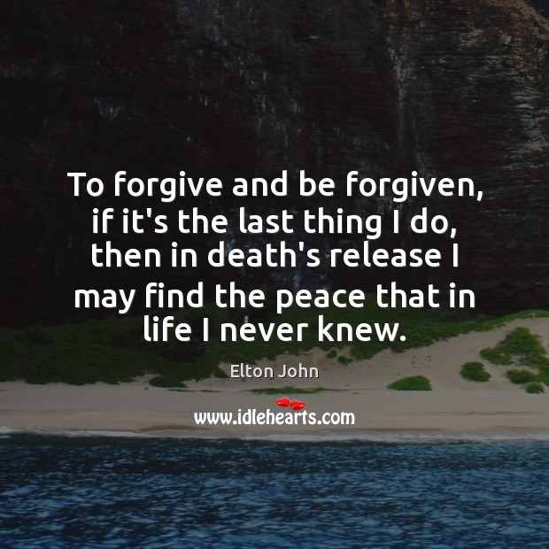 To forgive and be forgiven, if it's the last thing I do, Image