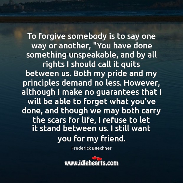 """To forgive somebody is to say one way or another, """"You have Frederick Buechner Picture Quote"""
