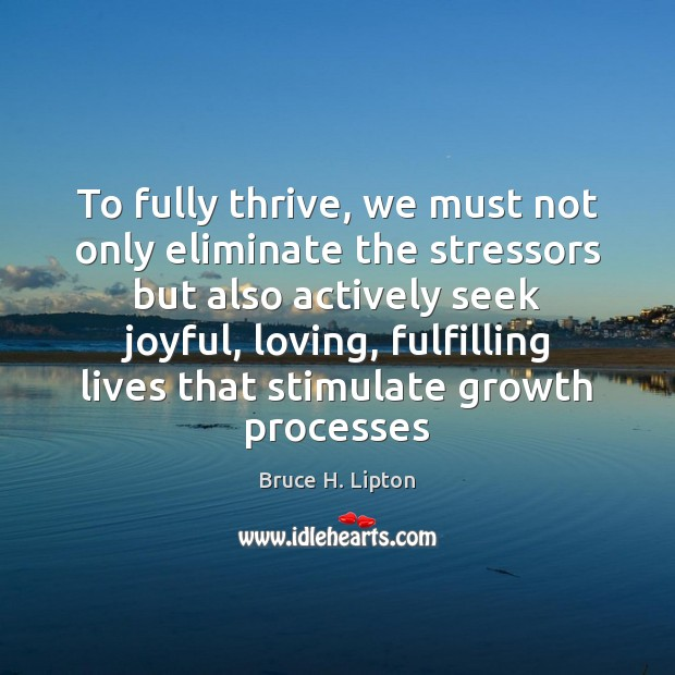Image, To fully thrive, we must not only eliminate the stressors but also