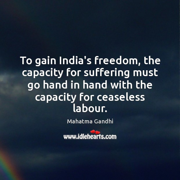 To gain India's freedom, the capacity for suffering must go hand in Image