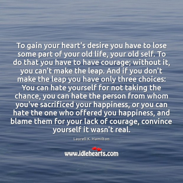 To gain your heart's desire you have to lose some part of Laurell K. Hamilton Picture Quote