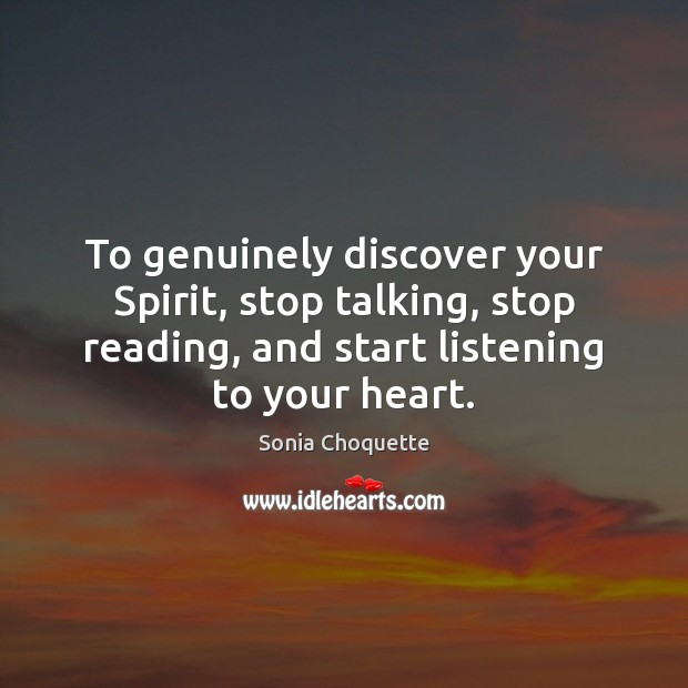 Image, To genuinely discover your Spirit, stop talking, stop reading, and start listening