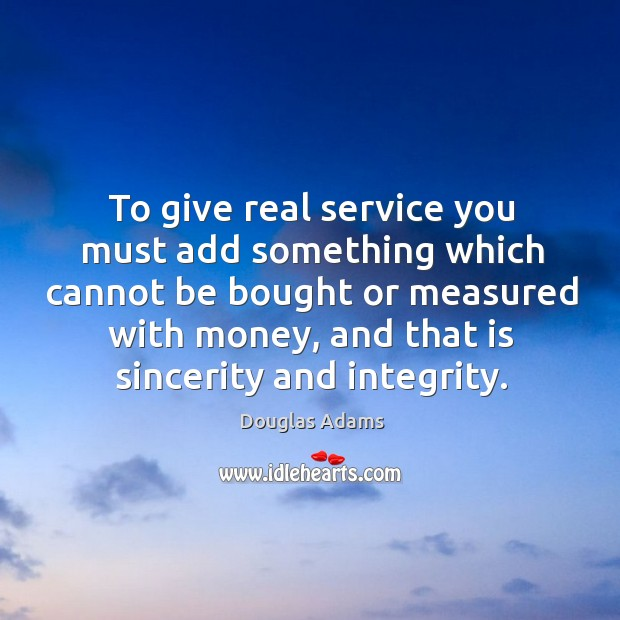 Image, To give real service you must add something which cannot be bought or measured with money