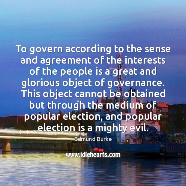 To govern according to the sense and agreement of the interests of Image