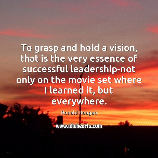 Image, To grasp and hold a vision, that is the very essence of