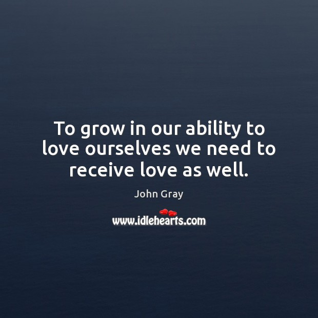 Image, To grow in our ability to love ourselves we need to receive love as well.