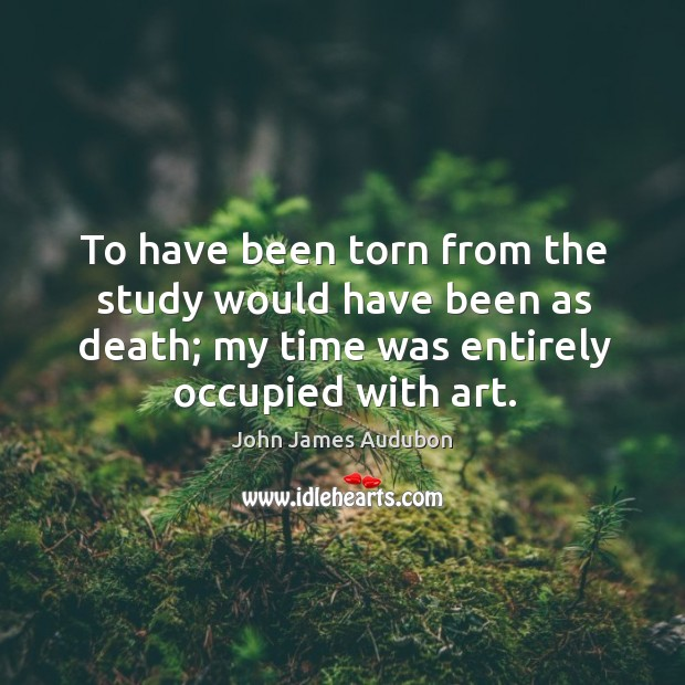 To have been torn from the study would have been as death; Image