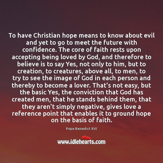 To have Christian hope means to know about evil and yet to Image